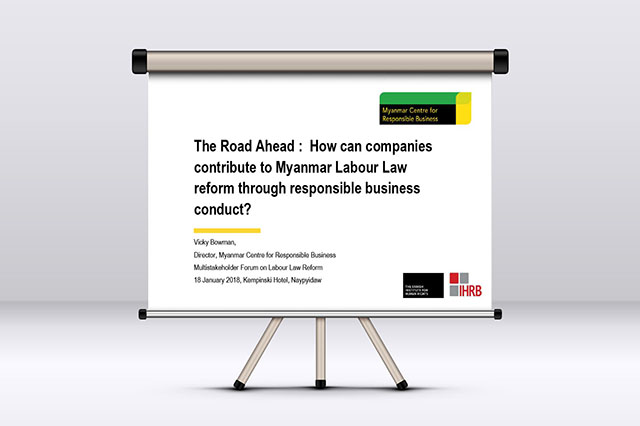 Vicky Bowman's presentation was titled: The Road Ahead: How can companies contribute to Myanmar Labour Law reform through responsible business conduct?